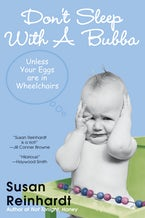 Don't Sleep With A Bubba: Unless Your Eggs Are In Wheelchairs