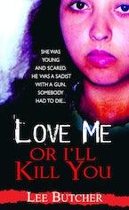 Love Me Or I'll Kill You