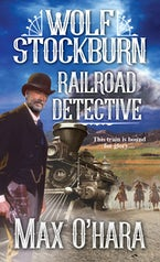 Wolf Stockburn, Railroad Detective