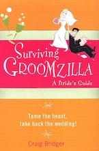 Surviving Groomzilla: