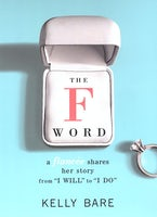 """The F Word: A Fiancee Shares Her Story, From """"I Will"""" To """"I Do"""""""