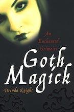 Goth Magick: An Enchanted Grimoire