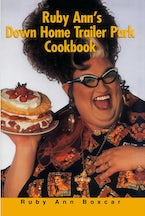 Ruby Ann's Down Home Trailer Park Cookbook