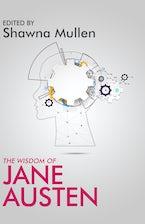 The Wisdom of Jane Austen
