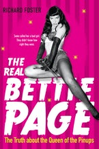 The Real Bettie Page: Never-before-told Story Of Queen Of Pinups