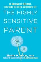 The Highly Sensitive Parent