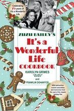 "Zuzu Bailey's ""It's a Wonderful Life"" Cookbook"