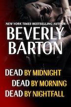 Beverly Barton Bundle: Dead By Midnight, Dead By Morning, & Dead by Nightfall
