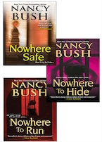 Nancy Bush's Nowhere Bundle: Nowhere to Run, Nowhere to Hide & Nowhere Safe