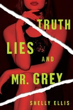 Truth, Lies, and Mr. Grey