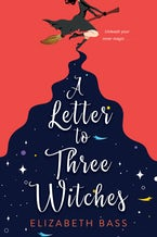A Letter to Three Witches