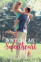 Don't Call Me Sweetheart